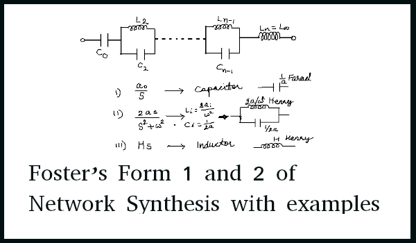 Foster's Form 1 and 2 of Network Synthesis with examples
